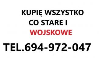 KUPI-WSZYSTKO-CO-STARE-I-WOJSKOWE-POLSKIE-I-ZAGRANICZNE-TELEFON-694-972-047